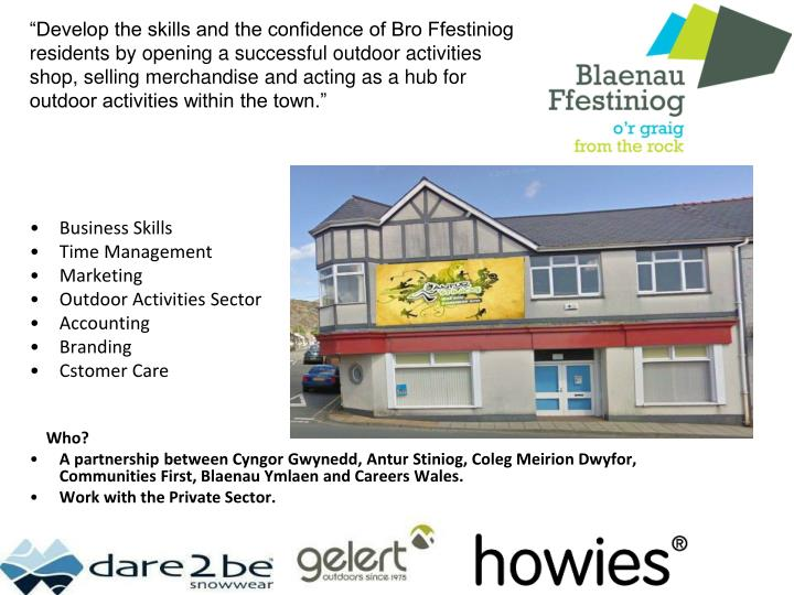 """Develop the skills and the confidence of Bro Ffestiniog"
