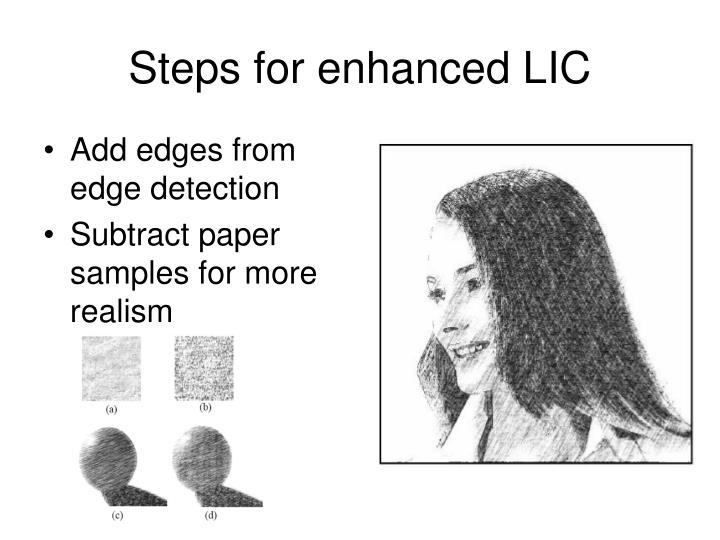 Steps for enhanced LIC