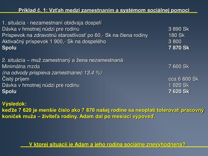 Príklad č. 1: Vzťah medzi zamestnaním asystémom sociálnej pomoci