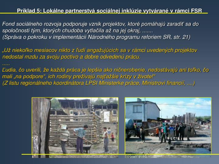 Príklad 5: Lokálne partnerstvá sociálnej inklúzie vytvárané vrámci FSR