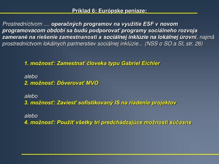 Príklad 6: Európske peniaze: