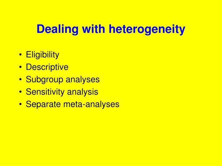 Dealing with heterogeneity
