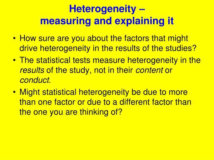 Heterogeneity –