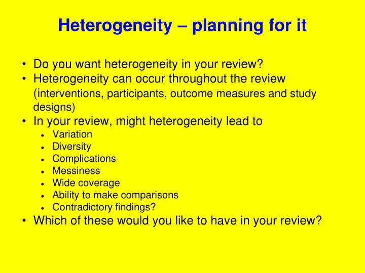 Heterogeneity – planning for it