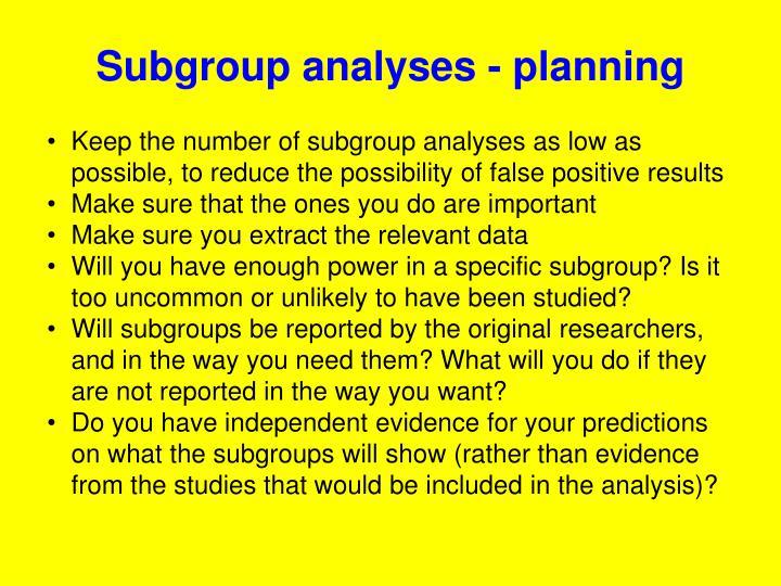 Subgroup analyses - planning