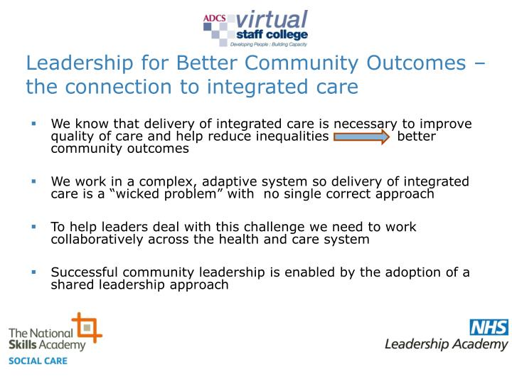 Leadership for Better Community Outcomes – the connection to integrated care