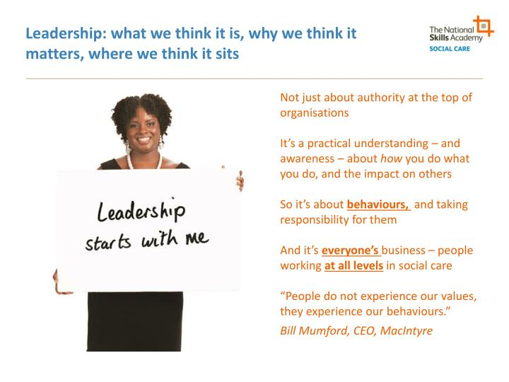 Leadership: what we think it is, why we think it matters, where we think it sits