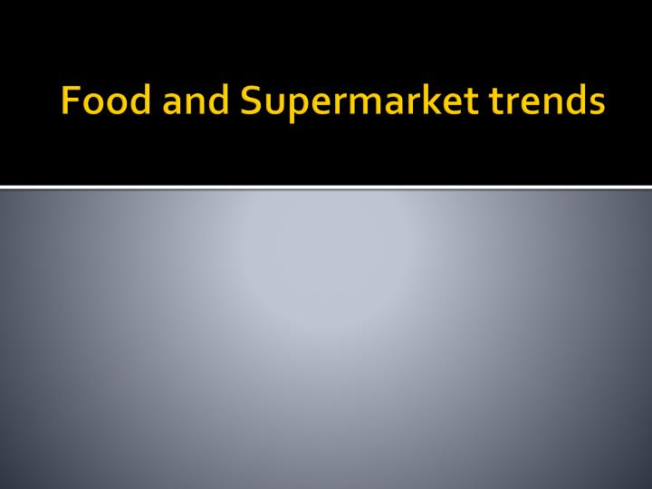 Food and Supermarket trends