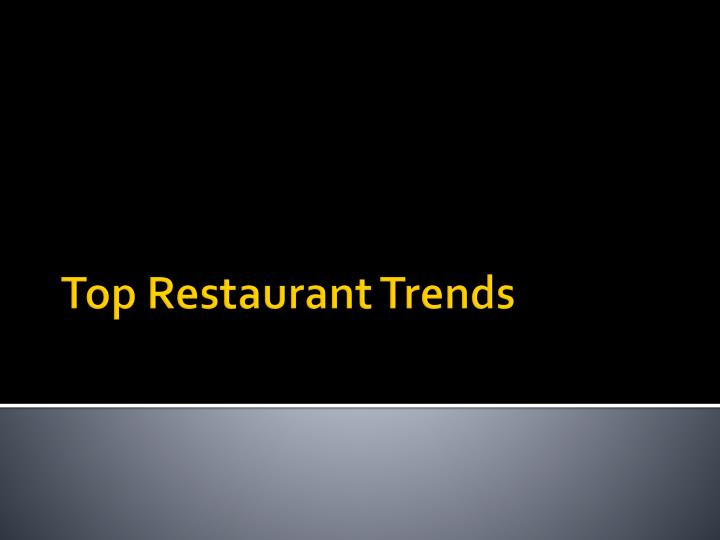 Top Restaurant Trends