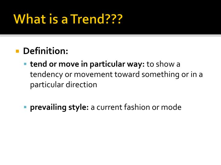 What is a trend