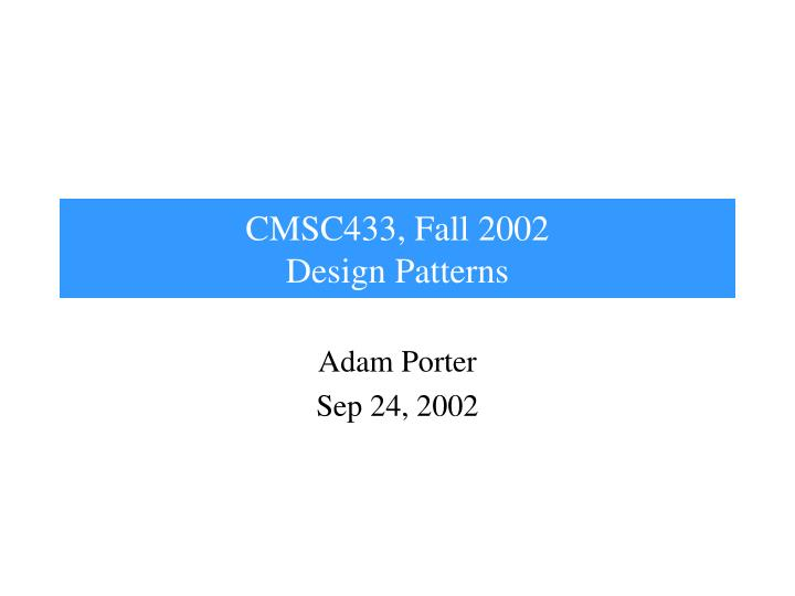 Cmsc433 fall 2002 design patterns