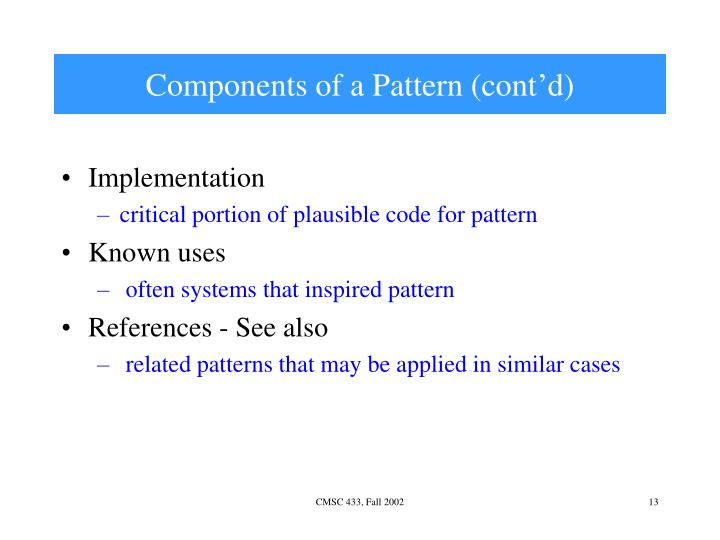 Components of a Pattern (cont'd)