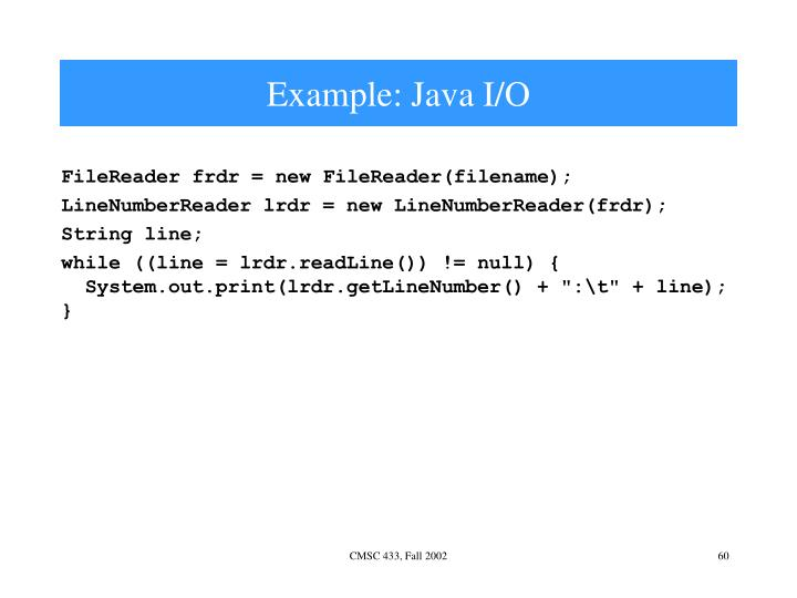 Example: Java I/O