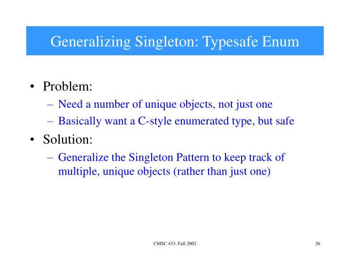 Generalizing Singleton: Typesafe Enum