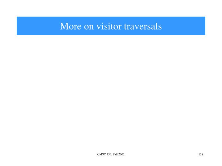 More on visitor traversals