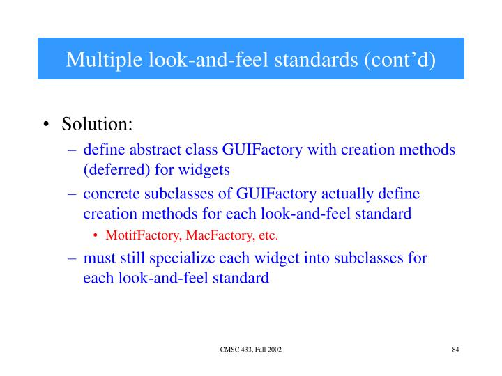 Multiple look-and-feel standards (cont'd)
