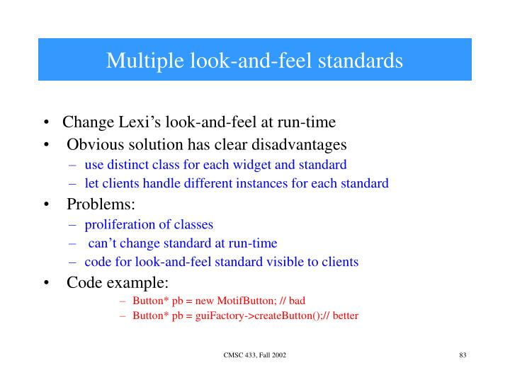 Multiple look-and-feel standards