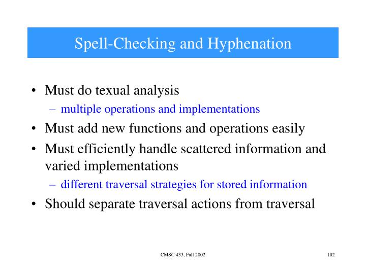 Spell-Checking and Hyphenation