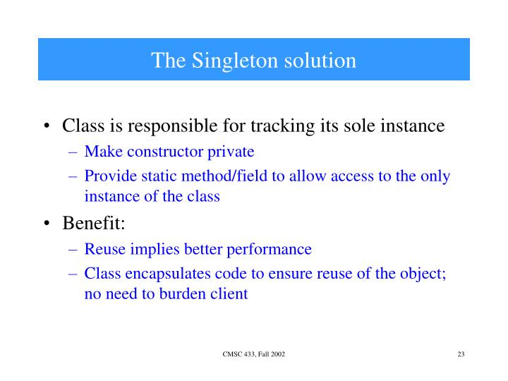 The Singleton solution