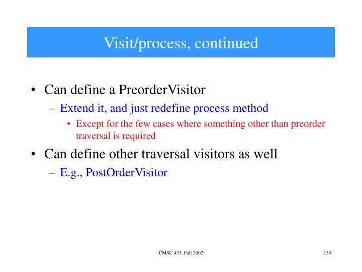 Visit/process, continued