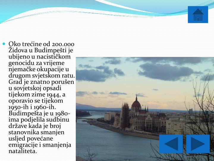 Oko trećine od 200.000 Židova u Budimpešti je ubijeno u nacističkom genocidu za vrijeme njemačke okupacije u drugom svjetskom ratu. Grad je znatno porušen u sovjetskoj opsadi tijekom zime 1944, a oporavio se tijekom 1950-ih i 1960-ih. Budimpešta je u 1980-ima podjelila sudbinu države kada je broj stanovnika smanjen usljed povećane emigracije i smanjenja nataliteta.