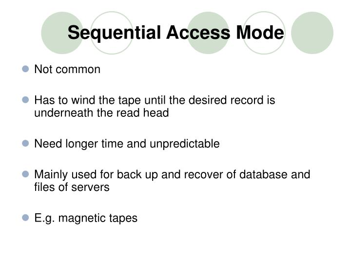 Sequential access mode