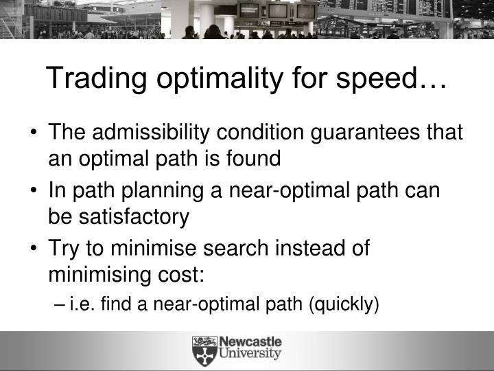 Trading optimality for speed…