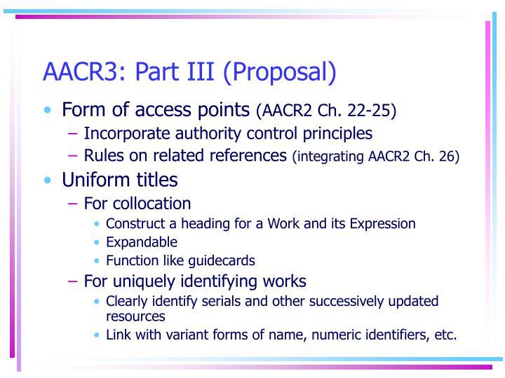 AACR3: Part III (Proposal)