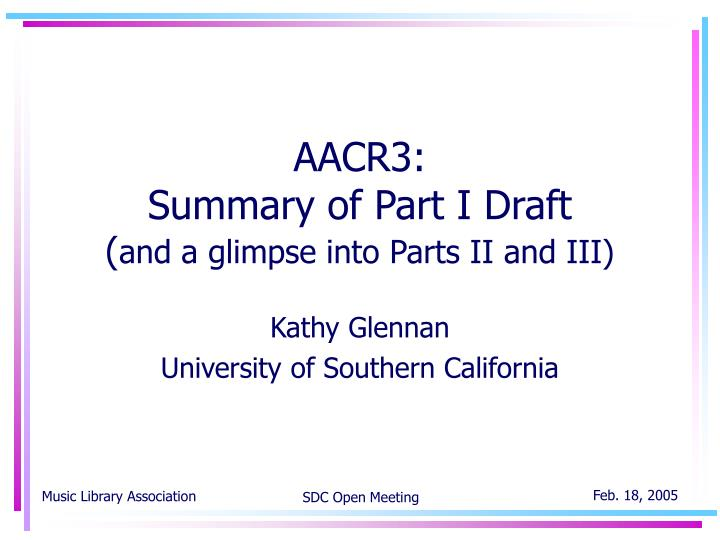 Aacr3 summary of part i draft and a glimpse into parts ii and iii