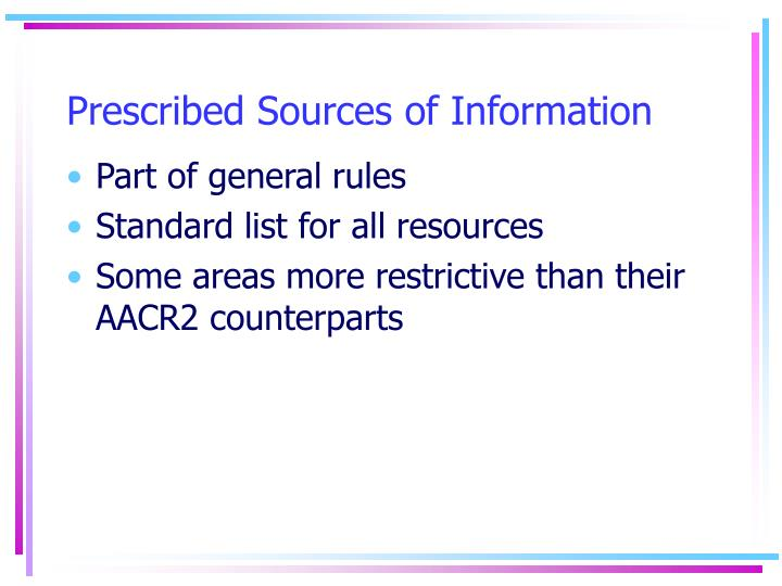 Prescribed Sources of Information