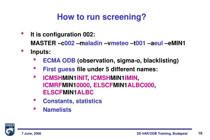 How to run screening?