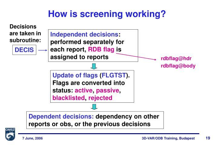 How is screening working?