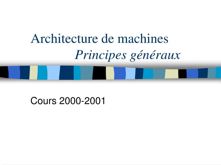 architecture de machines principes g n raux