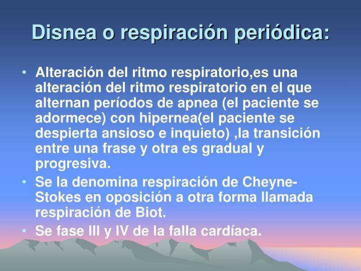 Disnea o respiración periódica: