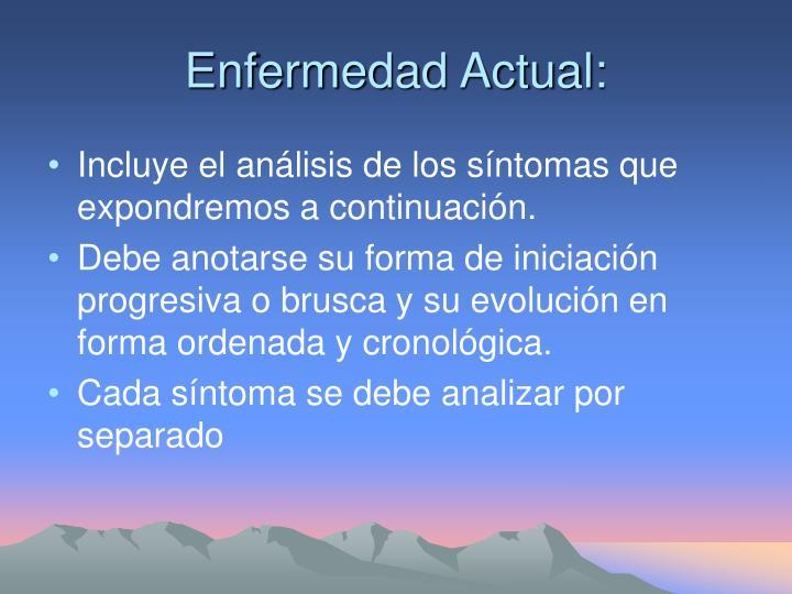 Enfermedad Actual: