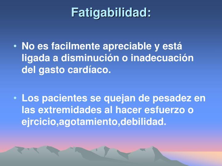 Fatigabilidad: