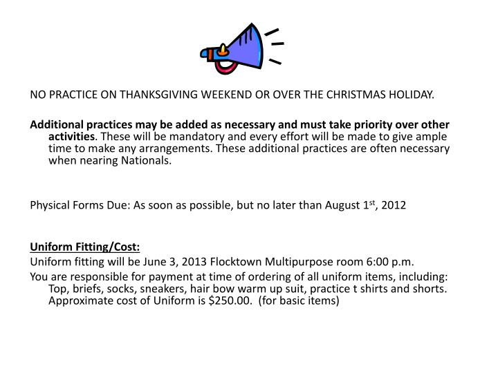 NO PRACTICE ON THANKSGIVING WEEKEND OR OVER THE CHRISTMAS HOLIDAY.