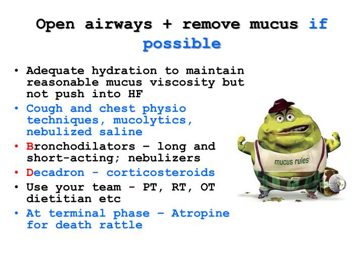 Open airways + remove mucus
