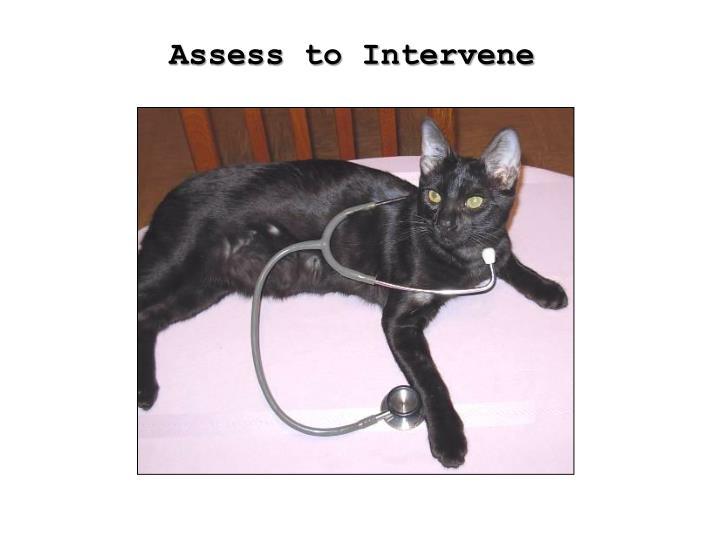 Assess to Intervene