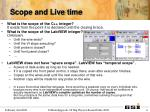 scope and live time