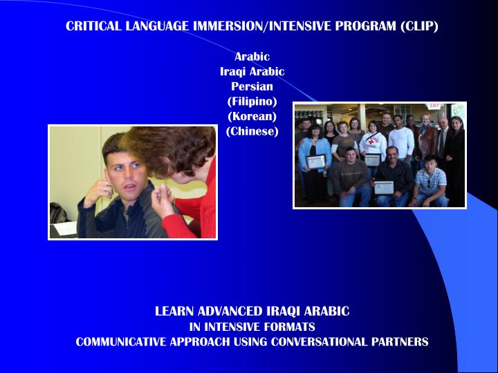 CRITICAL LANGUAGE IMMERSION/INTENSIVE PROGRAM (CLIP)