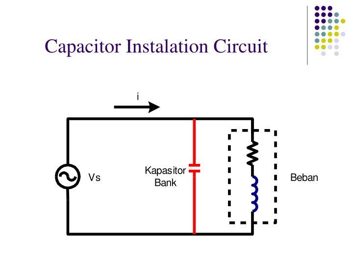 Capacitor Instalation Circuit