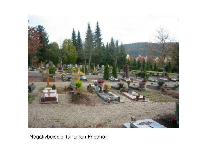 Negativbeispiel für einen Friedhof