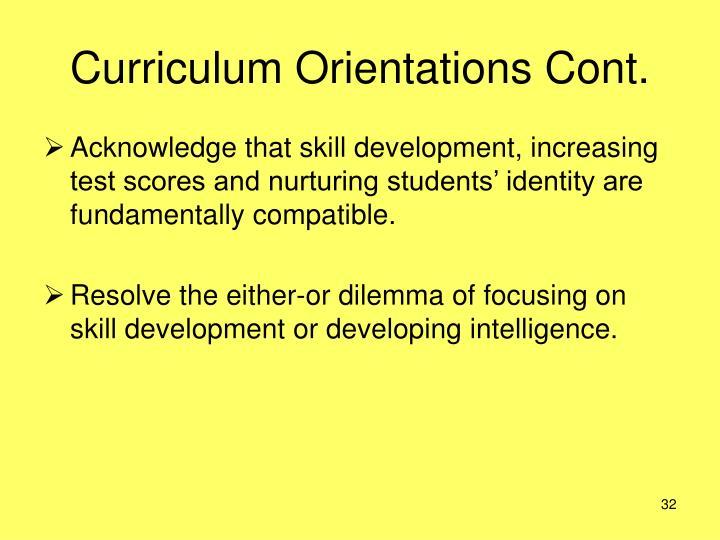 Curriculum Orientations Cont.