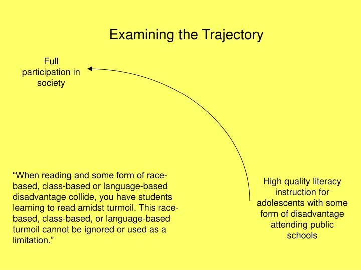 Examining the Trajectory