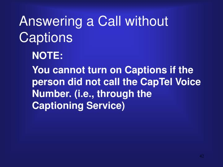 Answering a Call without Captions