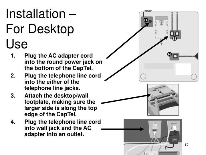 Installation – For Desktop Use