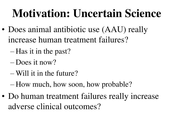 Motivation: Uncertain Science