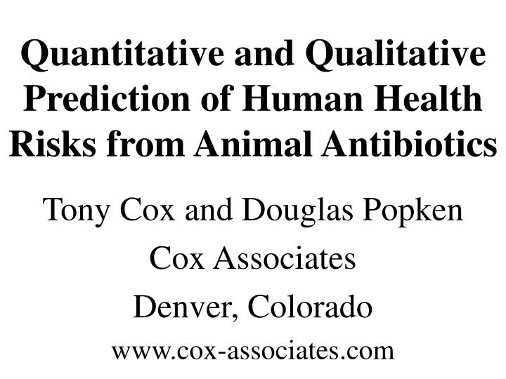 Quantitative and qualitative prediction of human health risks from animal antibiotics