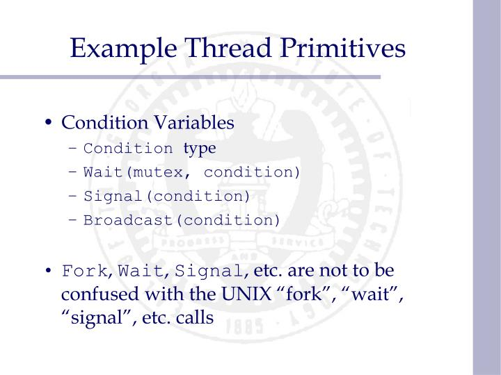 Example Thread Primitives